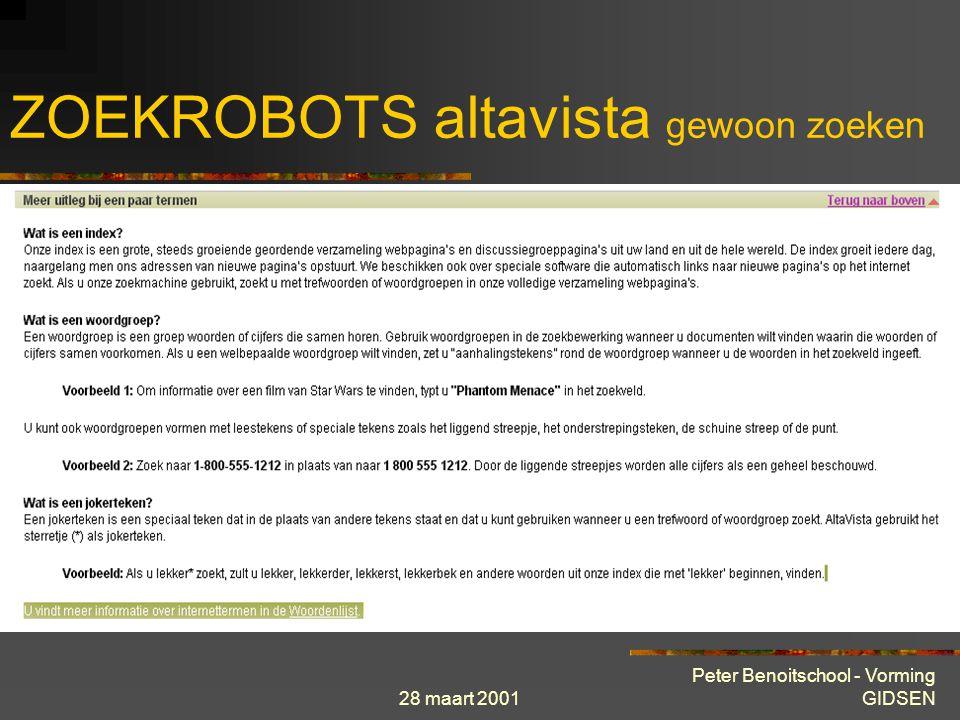 28 maart 2001 Peter Benoitschool - Vorming GIDSEN ZOEKROBOTS altavista gewoon zoeken