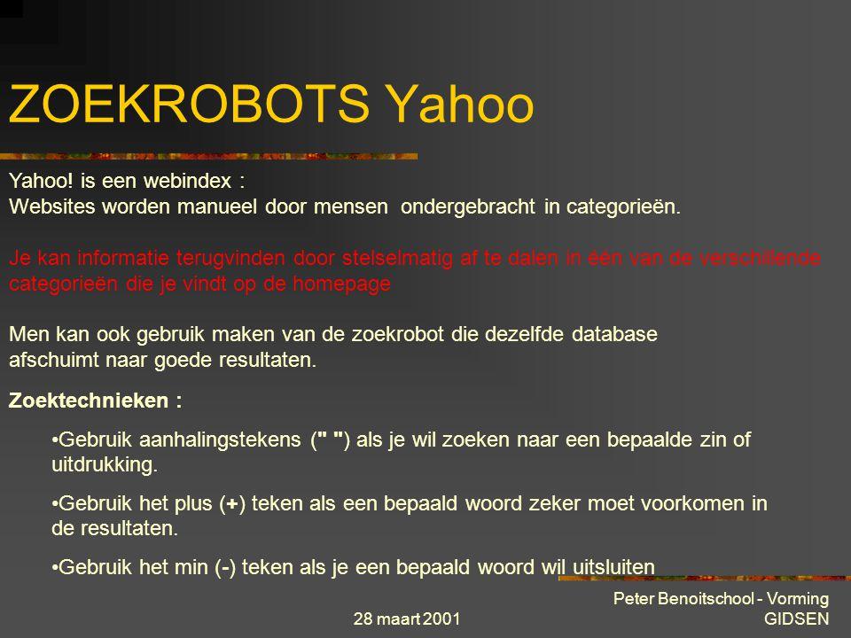 28 maart 2001 Peter Benoitschool - Vorming GIDSEN ZOEKROBOTS Yahoo Yahoo.