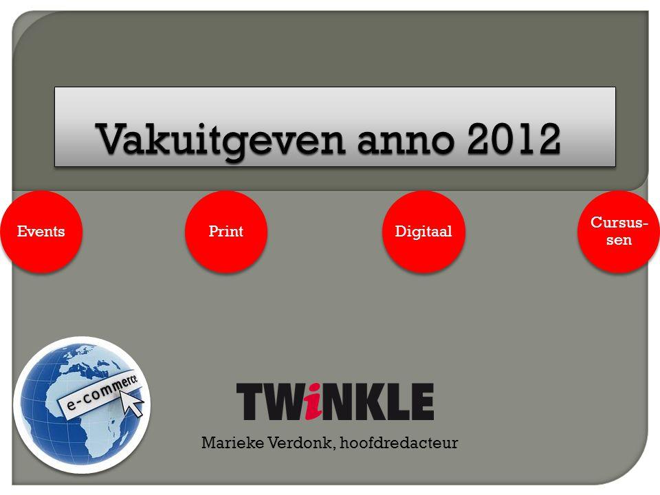 Nationale Uitgeefdag 2011 PrintDigitaalEvents Cursus- sen Website Nieuwsbrief Mobiele site Twinkle100-app Magazine Bijlagen Twinkle100 IDMK