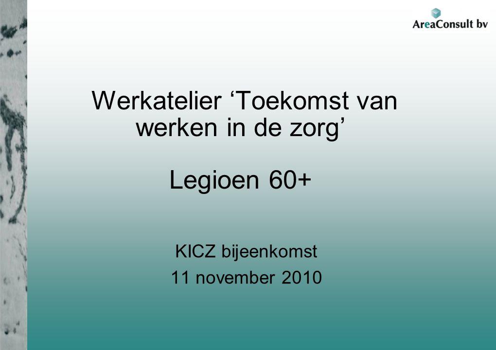 Legioen 60+: Introductie Betaalbaarheid van de zorg In toenemende mate krapte op de arbeidsmarkt Focus op 16 – 26 jarigen Mensen worden ouder, tussen 60–75 relatief gezond 60+ enorme arbeidsreserve Hoe dagen we het legioen 60+ uit?