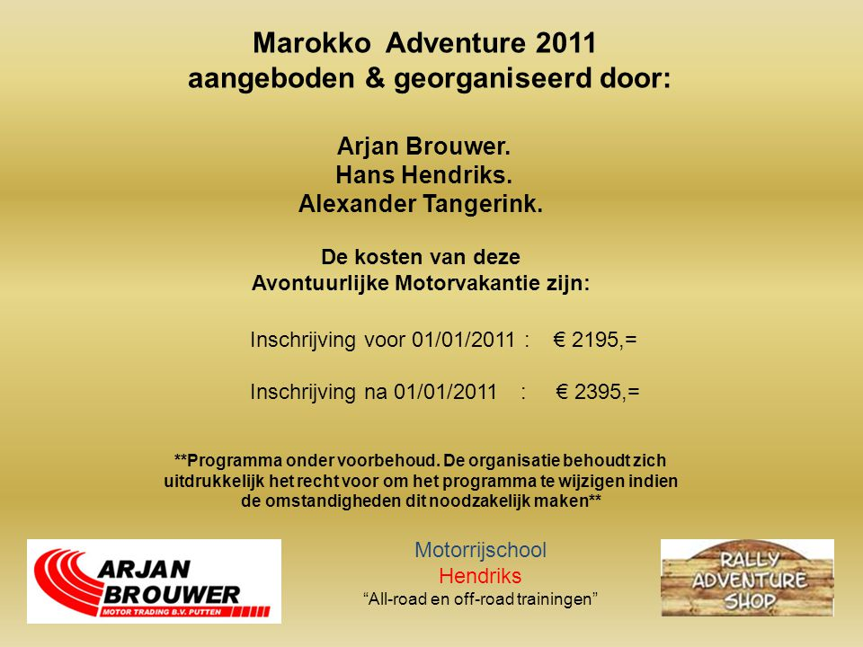 Arjan Brouwer.Hans Hendriks. Alexander Tangerink.