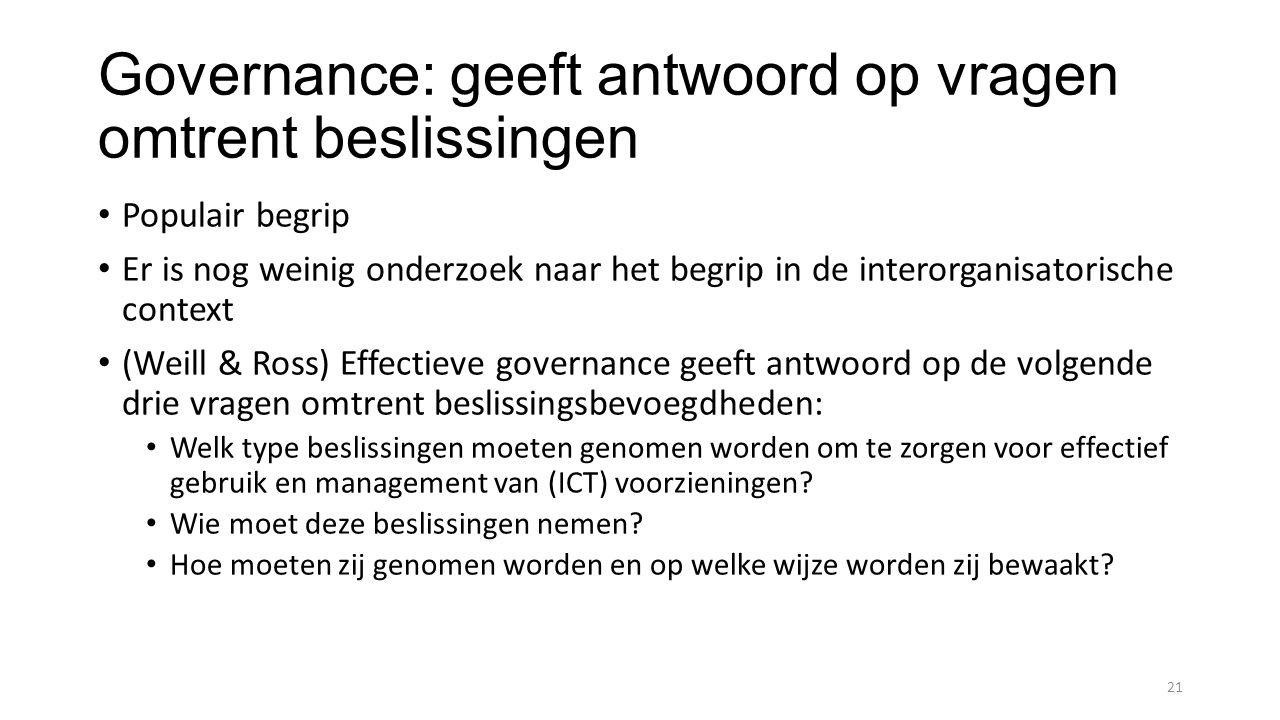 Scope van governance is breed Governance can address both mundane operational coordination (e.g., how open source software developers 'check in' new code) and high- level strategic coordination (e.g., where investment capital will come from, who owns the intellectual property, and the role of board members and senior executives in IT decision making) 22