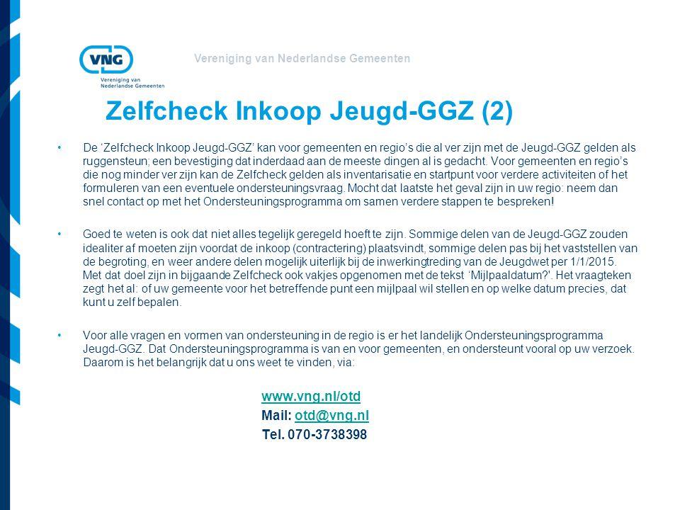 Vereniging van Nederlandse Gemeenten Zelfcheck Inkoop Jeugd-GGZ Gericht op zorgcontinuïteit per 1/1/2015 1.