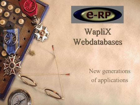 WapliX Webdatabases New generations of applications.