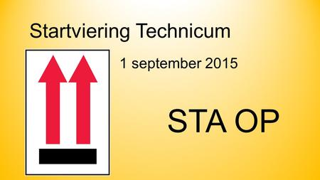 Startviering Technicum 1 september 2015 STA OP.