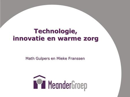 Technologie, innovatie en warme zorg