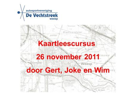 Kaartleescursus 26 november 2011 door Gert, Joke en Wim.