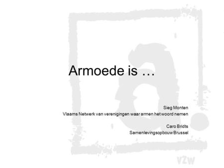 Armoede is … Sieg Monten