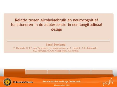 Relatie tussen alcoholgebruik en neurocognitief functioneren in de adolescentie in een longitudinaal design OutlineIntroductionMethodsResultsConclusion.