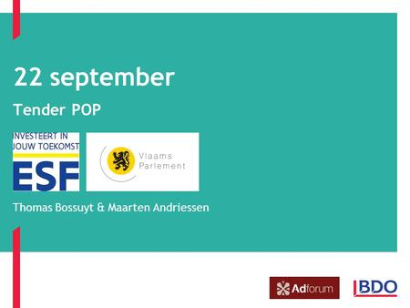 22 september Tender POP Thomas Bossuyt & Maarten Andriessen.