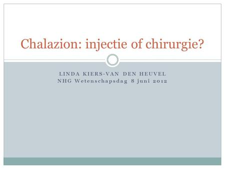 Chalazion: injectie of chirurgie?