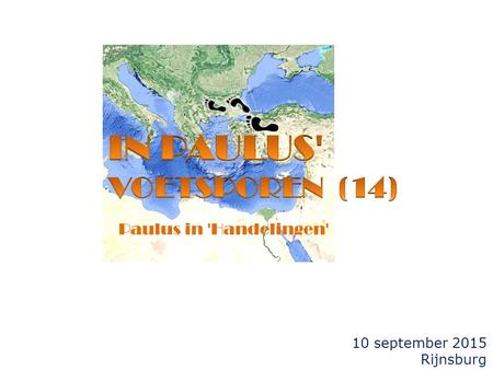 10 september 2015 Rijnsburg Paulus in 'Handelingen'