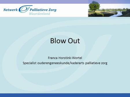 Blow Out Franca Horstink-Wortel