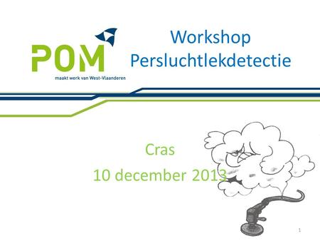Workshop Persluchtlekdetectie Cras 10 december 2013 1.