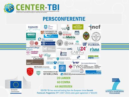 CENTER-TBI has received funding from the European Union Seventh Framework Programme (FP7/2007-2013) under grant agreement n°602150 PERSCONFERENTIE 20 LANDEN.