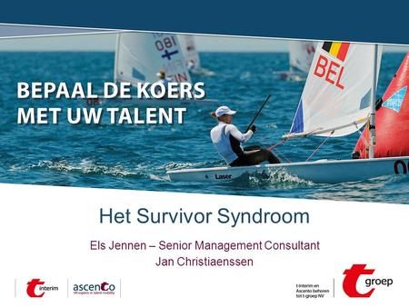 Het Survivor Syndroom Els Jennen – Senior Management Consultant Jan Christiaenssen.