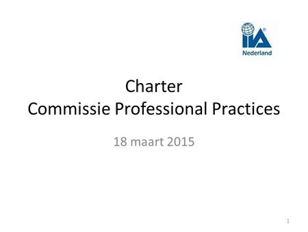 Charter Commissie Professional Practices 18 maart 2015 1.