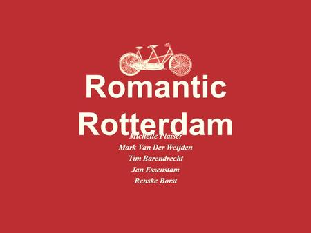 Romantic Rotterdam Michelle Plaiser Mark Van Der Weijden Tim Barendrecht Jan Essenstam Renske Borst.