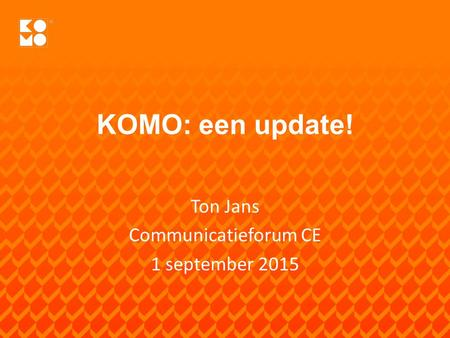 Ton Jans Communicatieforum CE 1 september 2015