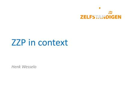 ZZP in context Henk Wesselo.
