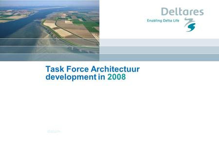 Datum Task Force Architectuur development in 2008.