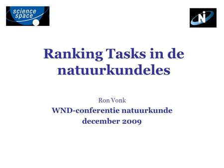 Ranking Tasks in de natuurkundeles Ron Vonk WND-conferentie natuurkunde december 2009.