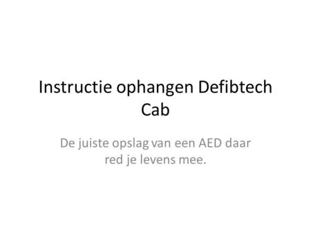 Instructie ophangen Defibtech Cab