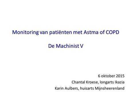 Monitoring van patiënten met Astma of COPD De Machinist V