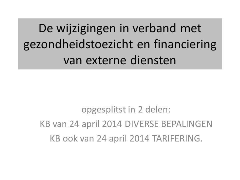 KB 24 APRIL 2014 DIVERSE BEPALINGEN Rechtstreekse en discrete toegang tot de Arbeidsgeneesheer (AG) Inschakeling AG door werkgever bij toename risico's door toestand werknemer.