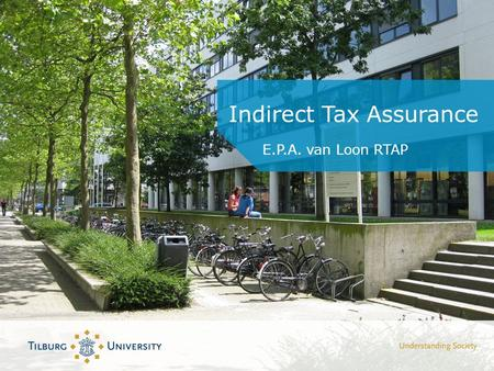 Indirect Tax Assurance E.P.A. van Loon RTAP. Agenda 1.'VAT and the laws of physics' 2. Trends (in toezicht) 3.BTW administratie(s)/VAT Accounting (en.