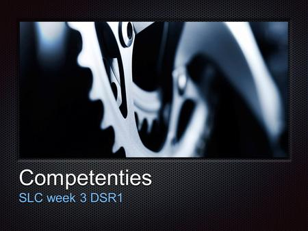 Competenties SLC week 3 DSR1.