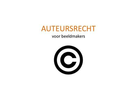 AUTEURSRECHT voor beeldmakers. COPYRIGHT BRON WIKEPEDIA CREATIVE COMMONS BRON WWW.CREATIVECOMMONS.NL PICTORIGHT BRON WWW.PICTORIGHT.NLWIKEPEDIAWWW.CREATIVECOMMONS.NLWWW.PICTORIGHT.NL.