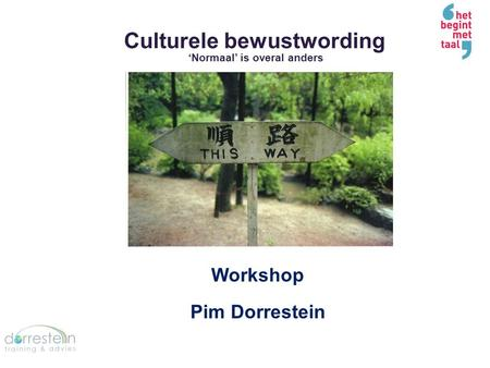 Culturele bewustwording 'Normaal' is overal anders Workshop Pim Dorrestein.