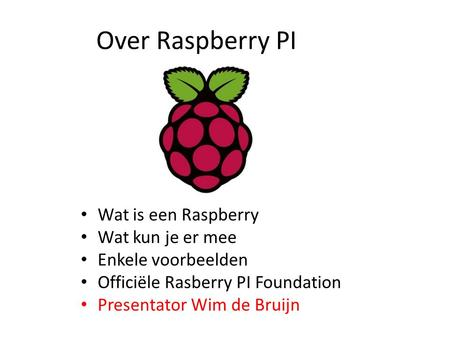 Over Raspberry PI Wat is een Raspberry Wat kun je er mee