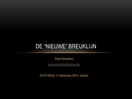 "Mark Elchardus SYNTHESIS, 11 december 2014, Utrecht DE ""NIEUWE"" BREUKLIJN."