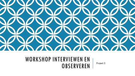 Workshop interviewen en observeren