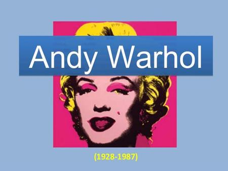 Wie is Andy Warhol? klik hier. Wie is Andy Warhol? klik hier.