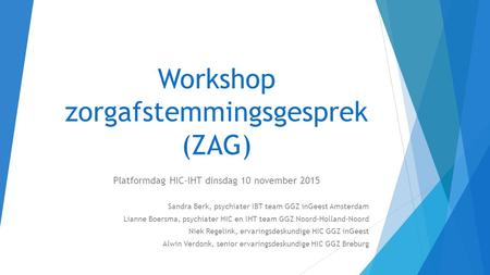 Workshop zorgafstemmingsgesprek(ZAG)