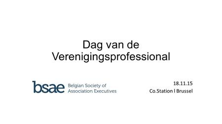 Dag van de Verenigingsprofessional 18.11.15 Co.Station l Brussel.