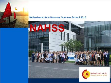 Netherlands-Asia Honours Summer School 2016 NAHSS.