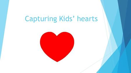 Capturing Kids' hearts. Good things Denk een minuutje na over iets in de laatste 24 uur dat jij als positief hebt ervaren Schrijf het kort op de post-it.