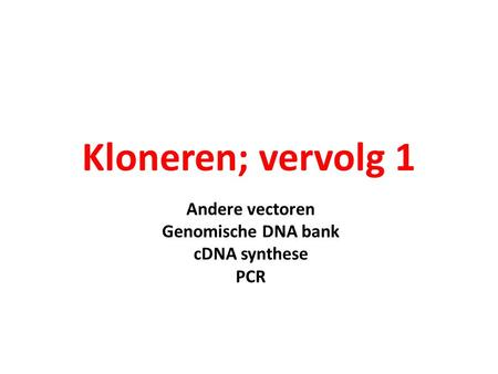 Andere vectoren Genomische DNA bank cDNA synthese PCR