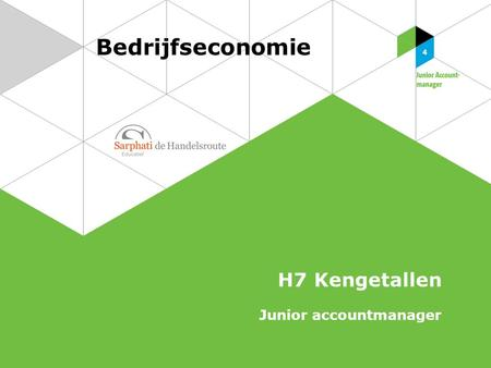 Bedrijfseconomie H7 Kengetallen Junior accountmanager.