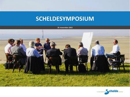 SCHELDESYMPOSIUM | 26 november 2015 SCHELDESYMPOSIUM 26 november 2015.