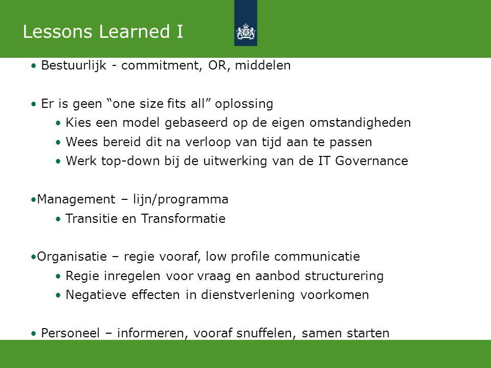 Lessons Learned II Gemeenschappelijke doelstellingen creëren Verhogen volwassenheidsniveau van IT servicemanagement Met klant bespreken of hij de IT middelen marktconform gebruikt en de dienstverlening daarop marktconform wenst af te nemen.