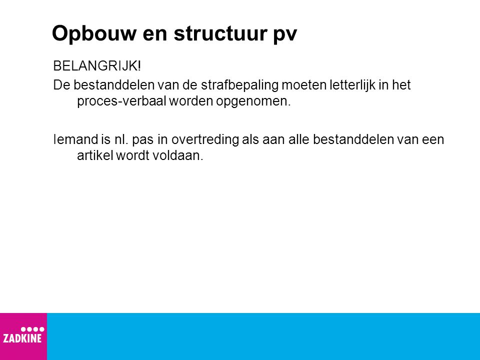 Werkschema pv Voorblad: informatie over de gemeente en dienst, nummer pv, id.