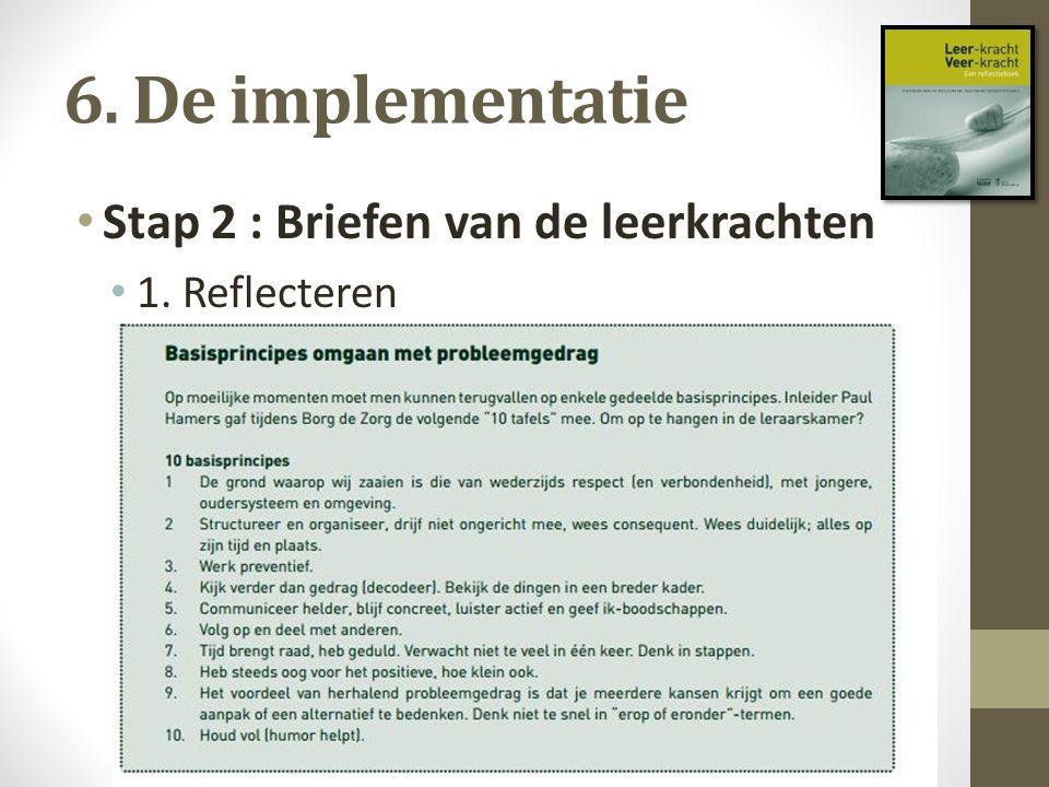 6.De implementatie Stap 2 : Briefen van de leerkrachten 2.