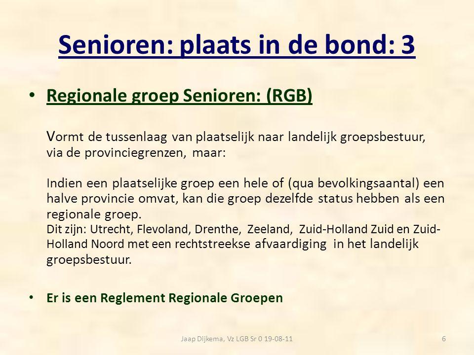 Senioren: plaats in de bond: 4 Landelijke Groep Senioren (LGB-Senioren) Via het landelijke groepsbestuur vindt vertegenwoordiging plaats in de: Algemene Vergadering van de CNV Publieke Zaak, in feite het hoogste bondsorgaan.