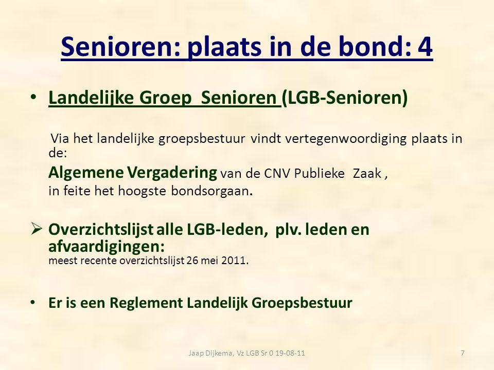 Senioren: plaats in de bond: 5 Commissies LGB - Senioren: Commissie Senior Proof/indexatie en franchise belast met belangenbehartiging werkenden voor eigen pensioenopbouw via CAO-afspraken, zie naamgeving.