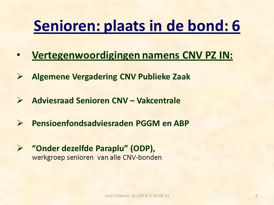 Senioren: plaats in de bond: 7 Omvang en invloed Senioren op landelijk vakbondsbeleid:  Het aandeel Senioren op het totale ledenbestand van Publieke Zaak is plm 23%.